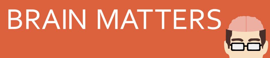 Brain Matters Pod Cast